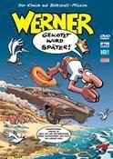 Werner: Gekotzt wird später!