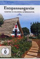 Entspannungsreise: Gärten in  Madeira & Bergnatur DVD Dokumentation, Deutsche Version